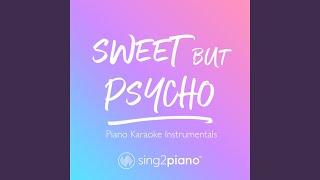 Sweet but Psycho (Lower Key) (Originally Performed by Ava Max) (Piano Karaoke Version)