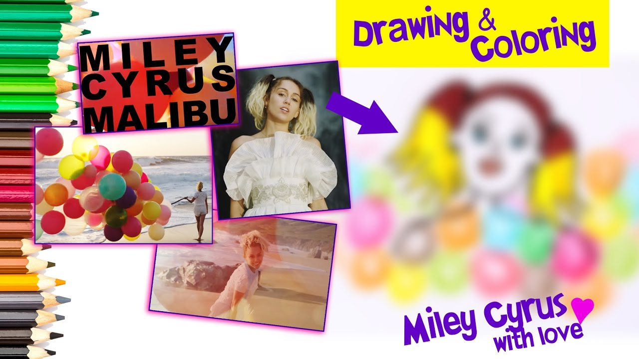 drawing and coloring miley cyrus by react your new song malibu