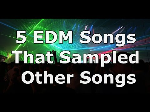 5 EDM Songs That Sampled Other Songs