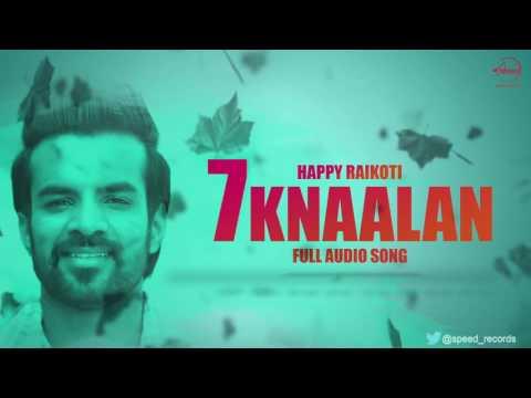 7 Knaalan ( Full Audio Song ) | Happy Raikoti | Punjabi Song Collection | Speed Records