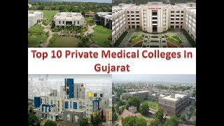 Top 10 Private Medical Colleges In Gujarat
