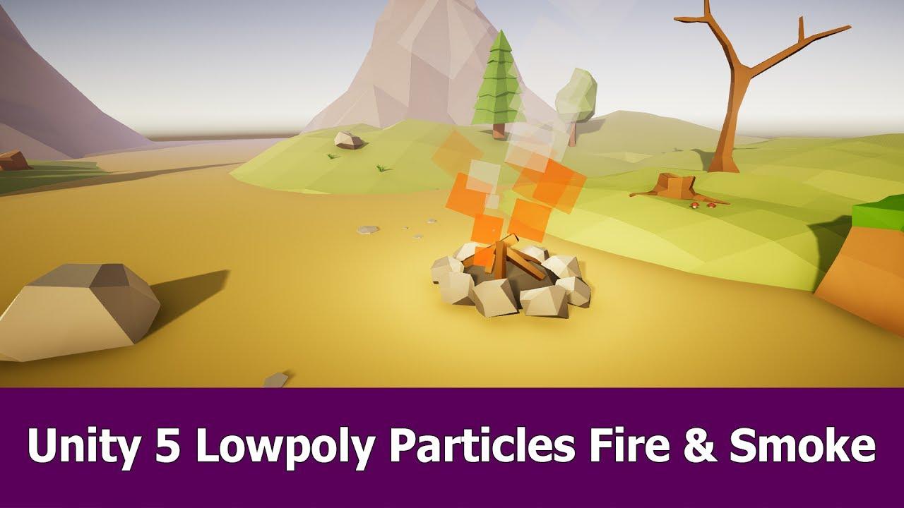 Unity 5 Lowpoly Particlesystem Fire & Smoke