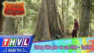 THVL | Cổ tích Việt Nam: Chàng tiều phu và con tinh - Trailer