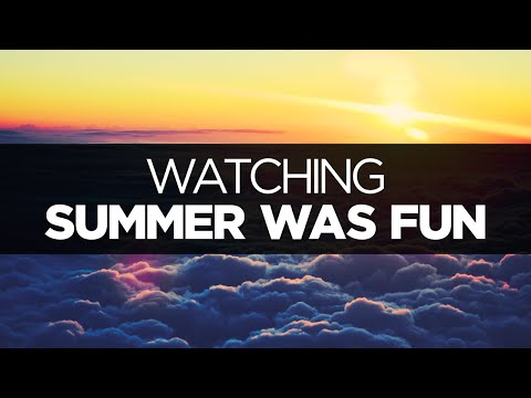 [LYRICS] Summer Was Fun - Watching (ft. Colordrive)