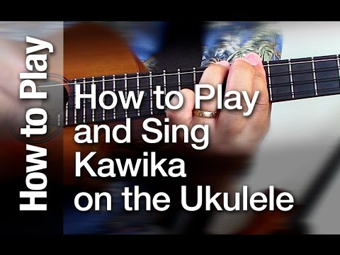 "How to Play and Sing ""Kawika"" on the Ukulele"