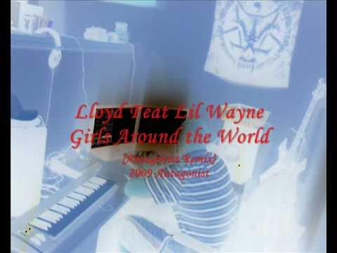 Download Lloyd Ft Lil Wayne - Girls Around The World {Antagonist Mix}
