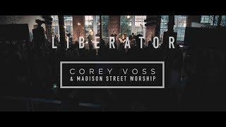 Corey Voss & Madison Street Worship - Liberator (Official Live Video)