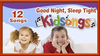 Good Night Sleep Tight (lullabies for babies & kids ) by Kidsongs | Best Nursery Rhymes