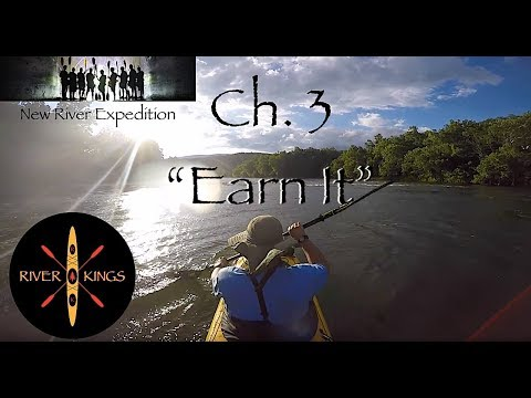 "New River Kayak Camping Expedition ch 3 -  ""Earn It"""
