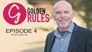 Grayscale Marketing CEO Tim Gray Presents - The Golden Rules | Episode 04 - Peter Hartung