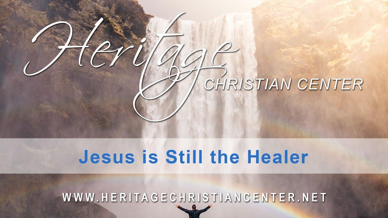 Jesus is Still the Healer