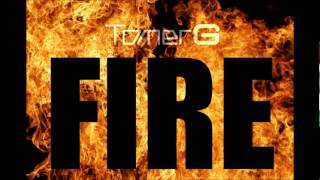 Tomer G feat. Maxine - Fuel 2 Fire