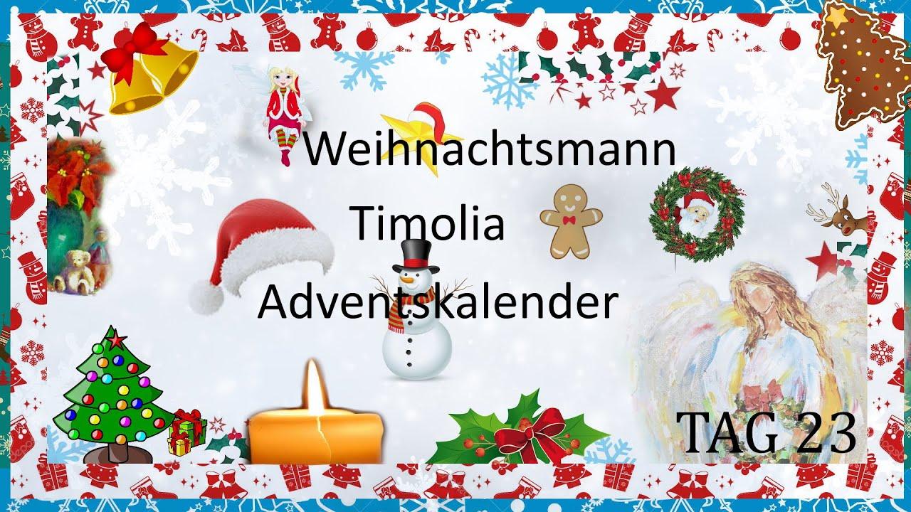 timolia adventskalender 2019 tag 23 weihnachtsmann youtube. Black Bedroom Furniture Sets. Home Design Ideas