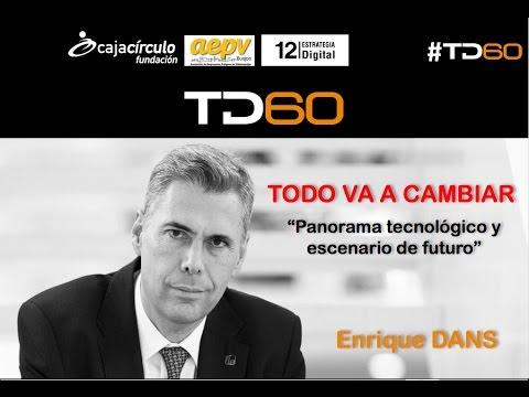 TechDay60 - Todo va a cambiar: Panorama tecnológico y escenarios de futuro
