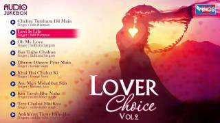 Hindi Romantic Hit Love Songs Album Lover Choice By Udit Narayan, Kumar Sanu, Sukhwinder Singh