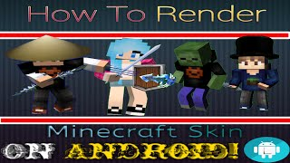 How To Render Minecraft Skin on Android! [2016]