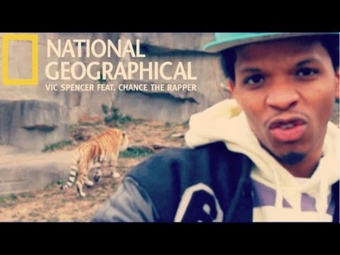 Vic Spencer - National Geographical Ft. Chance the Rapper