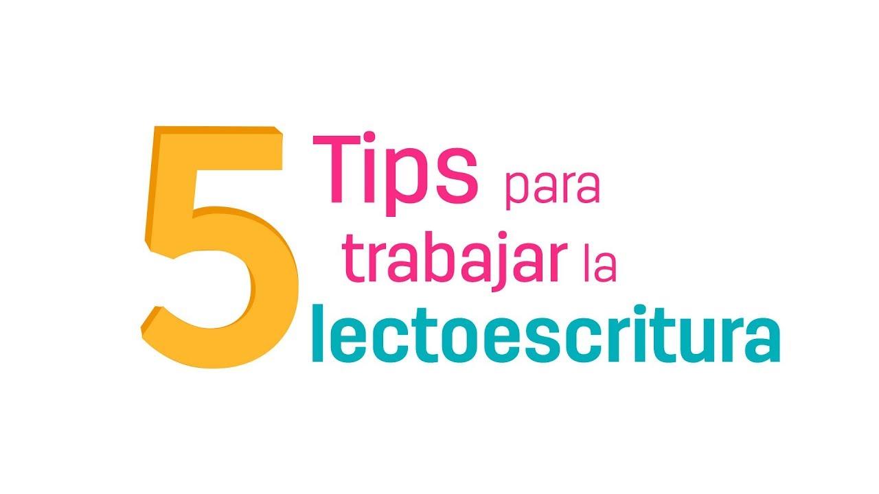 5 Tips Para Trabajar La Lectoescritura