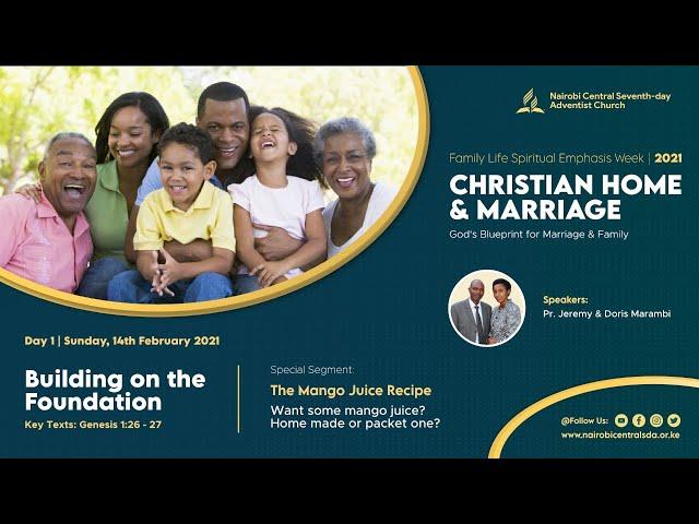 #1 - Building on the Foundation | Christian Home & Marriage - Pr. Jeremy & Doris Marambi