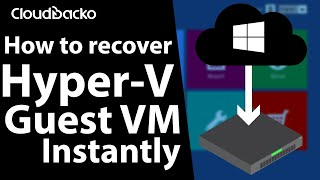 Hyper-V Guest VM instant recovery from local backup by CloudBacko Pro
