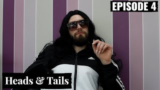 Heads & Tails - Ep 4 Glamour