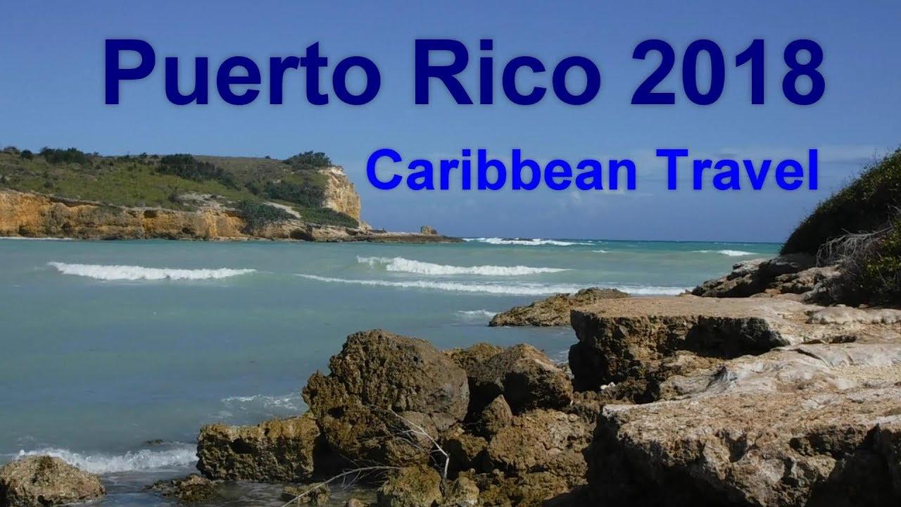 Puerto Rico 2018  Caribbean Travel