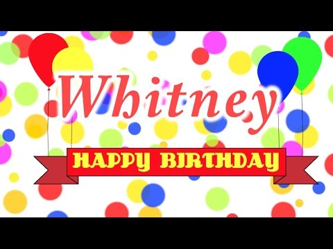 Happy Birthday Whitney Song
