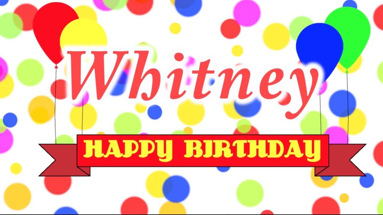 happy birthday whitney Happy Birthday Whitney Song   YouTube happy birthday whitney