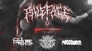 PALEFACE - DEPRIVATION METHOD (FEAT. PARJURE, MENTAL CRUELTY AND XVICIOUSX) [SINGLE] (2018) SW EXCL