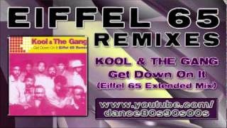 KOOL & THE GANG - Get Down On It (Eiffel 65 Extended Mix)