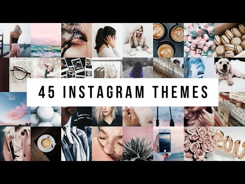 45 INSTAGRAM THEMES | FILTERS + SETTINGS !