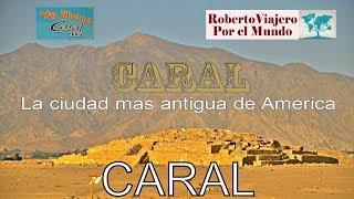 Zona Arqueológica Caral   la ciudad mas antigua de América   Perú