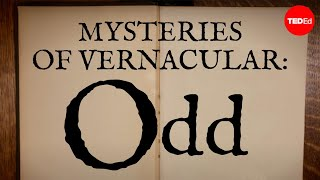 Mysteries Of Vernacular: Odd - Jessica Oreck And Rachael Teel