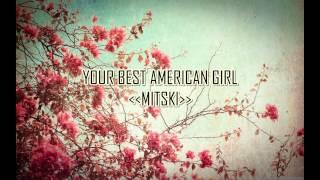 Your Best American Girl - MITSKI (Lyrics)