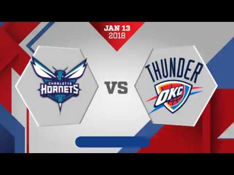 Oklahoma City Thunder vs Charlotte Hornets: January 13, 2018