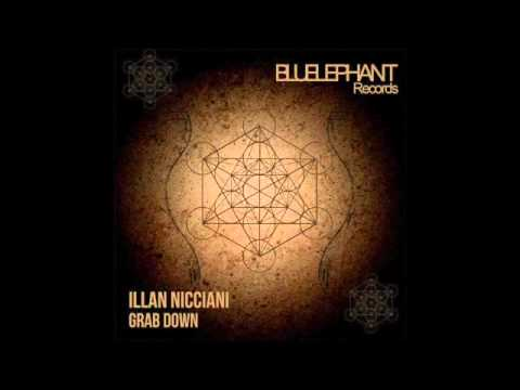 Illan Nicciani - Grab Down (Original Mix)