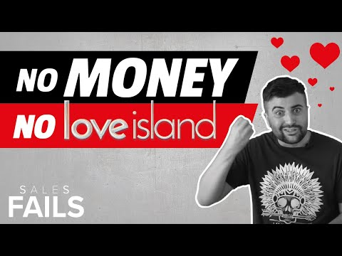 Sales Fails -  No Money No Love Island