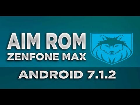 AIM ROM [Android 7 1 2] for Asus Zenfone Max (Z010D)