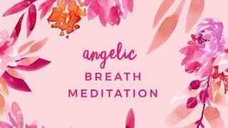 Angelic Breath Meditation