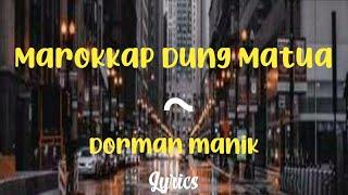 Lirik lagu Marokkap Dung Matua ~ Dorman Manik