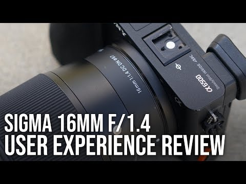 Sigma 16mm f/1.4 User Experience Review - Best Wide Angle Lens for Sony a6000 a6300 a6500 a5100