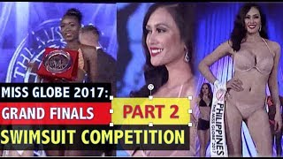 Miss Globe 2017: SWIMSUIT COMPETITION - FINALS CORONATION NIGHT (PART 2)