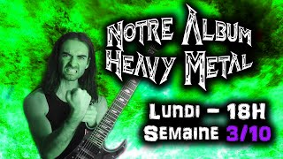 ON COMPOSE UN ALBUM HEAVY METAL (semaine 3/10)