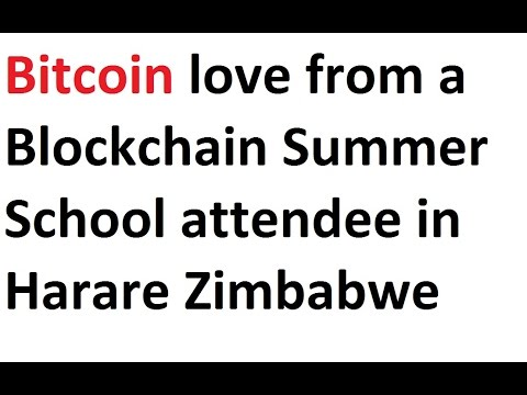 Bitcoin love from a Blockchain Summer School attendee in Harare Zimbabwe