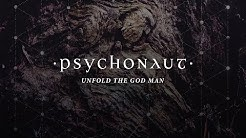 Psychonaut - Unfold The God Man (Full Album)