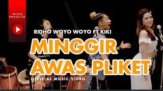 Ridho Woyo Woyo Ft. Kiki Anggun - Minggir Awas Pliket (Official Music Video)