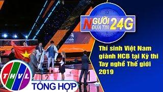 THVL   Người đưa tin 24G (6g30 ngày 29/08/2019)