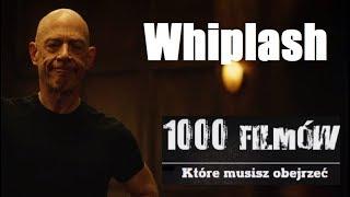 1000 filmów, które musisz obejrzeć - Whiplash