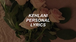 personal // kehlani lyrics