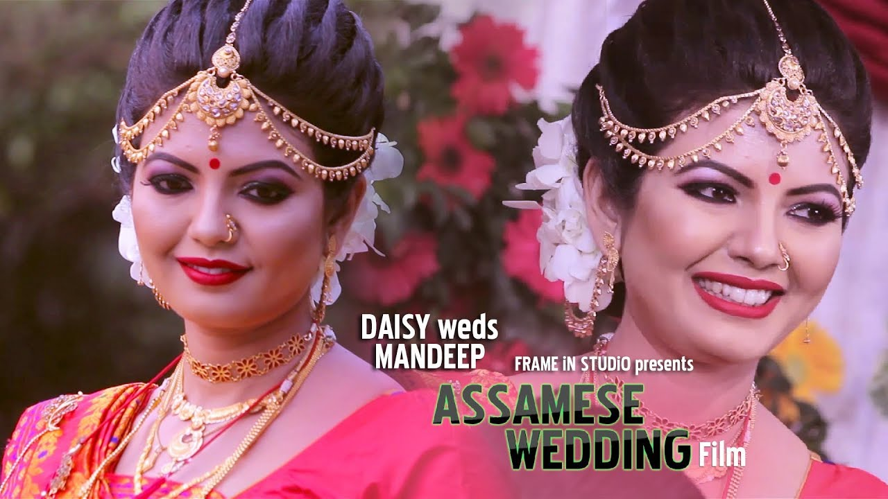 Indian Assamese Cinematic wedding Film | Daisy & Mandeep | Full HD ...